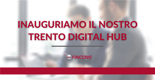 Fincons Group apre il nuovo Trento Digital Hub